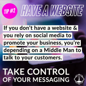 Tip 2 - Have a Website