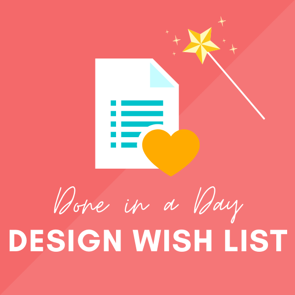 Done in a Day Design Wish List